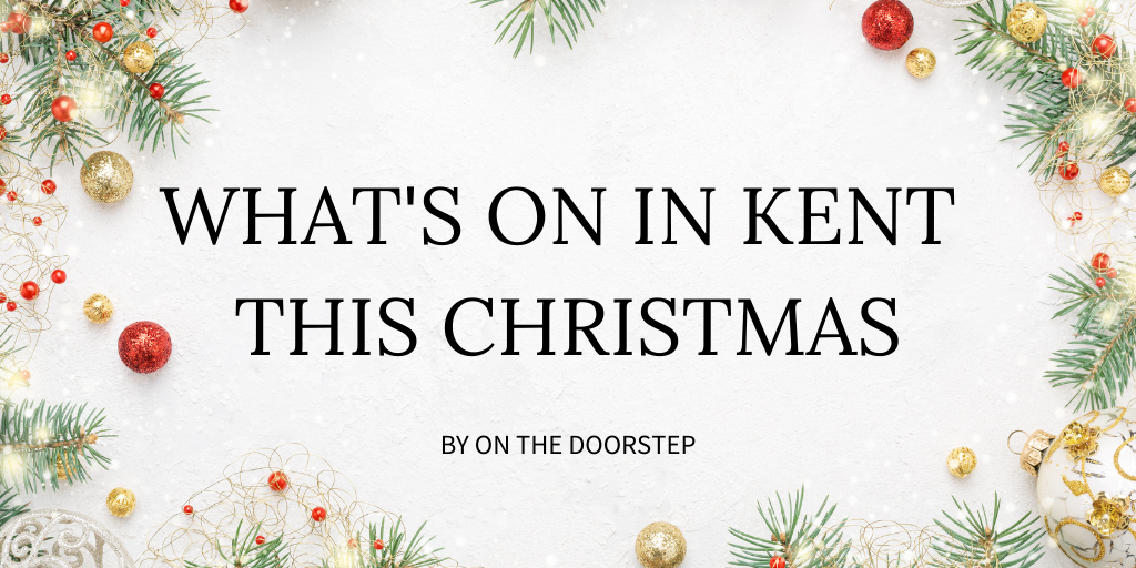 Things to do in Kent and Medway this Christmas