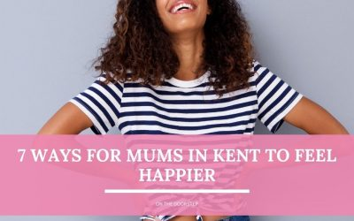 7 Ways for Mums in Kent to Feel Happier